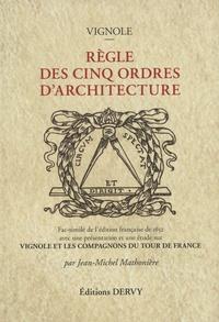 Le Vignole et Jean-Michel Mathonière - Règle des cinq ordres d'architecture.