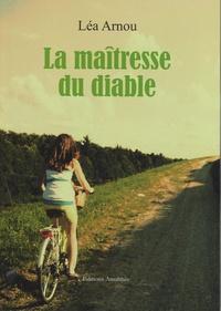 Léa Arnou - La maîtresse du diable.