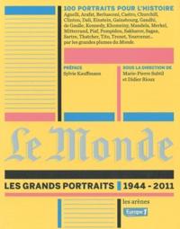 Didier Rioux - Le Monde  : Les grands portraits, 1944-2011.
