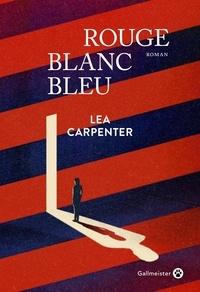Lea Carpenter - Rouge blanc bleu.