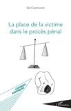 Léa Castellon - La place de la victime dans le procès pénal.