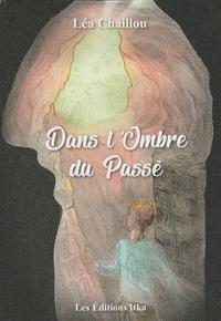 Lea Chaillou - Dans l'ombre du passé.