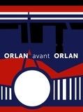 Léa Chauvel-Lévy et Eli Hill - Orlan avant Orlan.