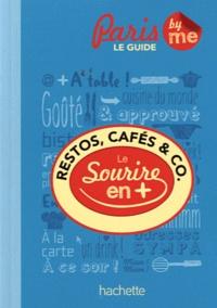 Léa Chauvel-Lévy et Céline Faucon - Restos, cafés & co - Le sourire en plus.