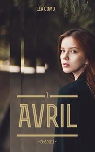 Léa Como - Avril Tome 1 : Episode 1.