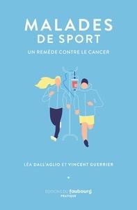 Léa Dall'aglio et Vincent Guerrier - Malades de sport - Un remède contre le cancer.