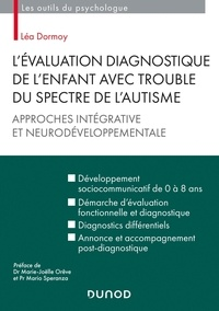 Léa Dormoy - L'évaluation diagnostique de l'enfant avec trouble du spectre de l'autisme - Approches intégrative et neurodéveloppementale.