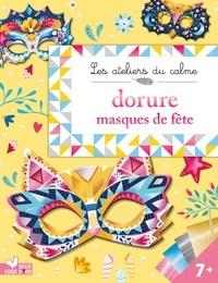 Léa Fabre - Dorures masques de fête - Avec 4 masques à dorer, 8 feuilles métallisées et 1 spatule.
