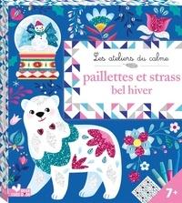 Léa Fabre - Paillettes et strass bel hiver - Avec 5 tableaux, 1 planche de strass, 3 tubes de paillettes, 1 spatule.