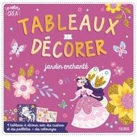 Léa Fabre - Tableaux à décorer jardin enchanté - 4 tableaux à décorer avec des cristaux et des paillettes + des coloriages.