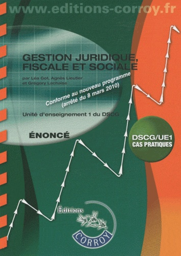 Léa Got et Agnès Lieutier - Gestion juridique, fiscale et sociale UE 1 du DSCG - Enoncés.