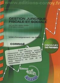 Léa Got et Agnès Lieutier - Gestion juridique, fiscale et sociale UE 1 du DSCG - Corrigé.