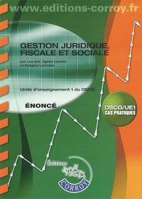 Léa Got et Agnès Lieutier - Gestion juridique, fiscale et sociale UE1 du DSCG - Enoncé.