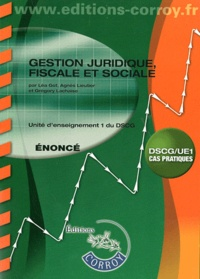Léa Got - Gestion juridique, fiscale et sociale - Unité d'enseignement 1 du DSCG : énoncé.