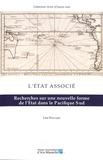 Léa Havard - L'Etat associé - Recherches sur une nouvelle forme de l'Etat dans le Pacifique Sud.