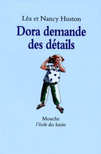 Lea Huston et Nancy Huston - Dora demande des détails.