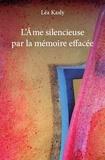 Léa Kasly - L'âme silencieuse par la mémoire effacée.