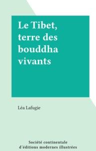 Léa Lafugie - Le Tibet, terre des bouddha vivants.