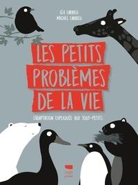 Léa Larrieu et Michel Larrieu - Les petits problèmes de la vie - L'adaptation expliquée aux tout-petits.