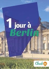 Léa Lescure - 1 jour à Berlin - Un guide touristique avec des cartes, des bons plans et les itinéraires indispensables.