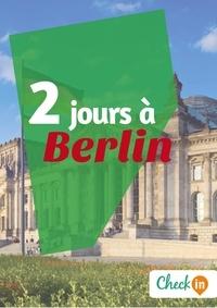 Léa Lescure - 2 jours à Berlin - Un guide touristique avec des cartes, des bons plans et les itinéraires indispensables.