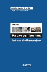 Léa Lima - Pauvres jeunes - Enquête au coeur de la politique sociale de jeunesse.