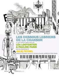 Amazon kindle ebook Les dessous lesbiens de la chanson par Léa Lootgieter, Pauline Paris, Julie Feydel