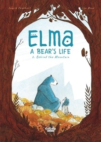 Léa Mazé et Ingrid Chabbert - Elma - A Bear's Life - Volume 2 - Behind the Mountain.