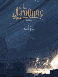 Léa Mazé - Les Croques Tome 3 : Bouquet final.