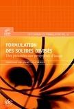 Léa Metlas-Komunjer - Formulation des solides divisés - Des procédés aux propriétés d'usage.