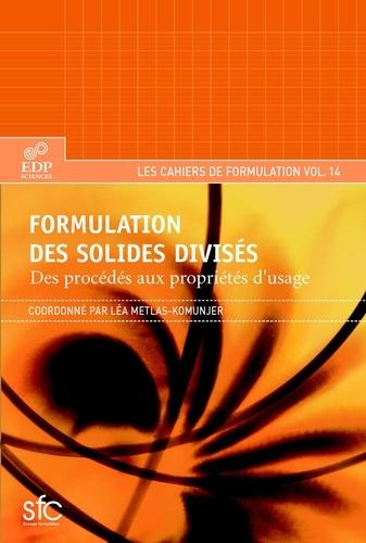 Formulation des solides divisés. Des procédés aux propriétés d'usage