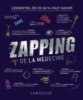 Léa Milsent - Le zapping de la médecine - L'essentiel de ce qu'il faut savoir.