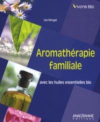 Léa Morgat - Aromathérapie familiale avec les huiles essentielles bio.