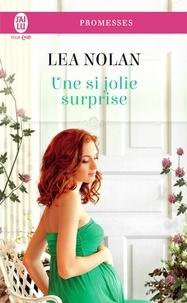 Lea Nolan - Une si jolie surprise.