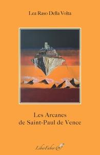 Lea Raso Della Volta - Les Arcanes de Saint-Paul de Vence.