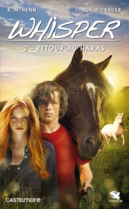 Lea Schmidbauer et Kristina Magdalena Henn - Whisper Tome 2 : Retour au haras.