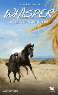 Lea Schmidbauer - Whisper Tome 4 : Les Liens du coeur.