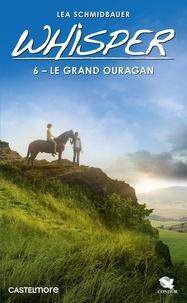 Lea Schmidbauer - Whisper Tome 6 : Le Grand Ouragan.