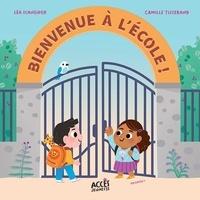 Léa Schneider et Camille Tisserand - Bienvenue à l'école !.