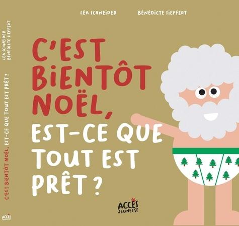 Léa Schneider et Bénédicte Sieffert - C'est bientôt Noël, est-ce que tout est prêt ?.