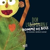 Léa Schneider et Bénédicte Sieffert - L'abominable homme des bois.