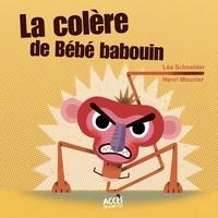 Léa Schneider et Henri Meunier - La colère de bébé babouin.