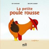 Léa Schneider et Philippe Jalbert - La petite poule rousse.