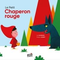 Léa Schneider et Philippe Jalbert - Le Petit Chaperon rouge.