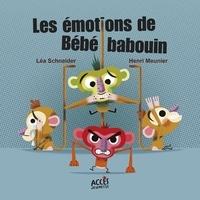 Léa Schneider et Henri Meunier - Les émotions de Bébé babouin.