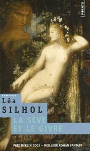 Léa Silhol - La sève et le givre.