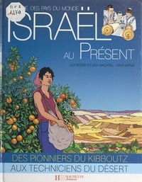 Léa Steier et Lisa Wachtel - Israël au présent.