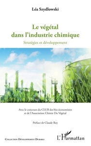 Léa Szydlowski - Le végétal dans l'industrie chimique - Stratégies et développement.