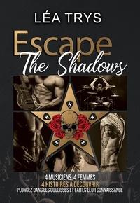 Léa Trys - Escape The Shadows - Intégrale.