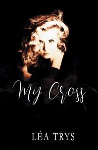 Léa Trys - My Cross.